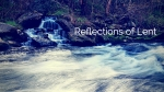 Reflections of Lent-4