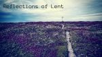 Reflections of Lent